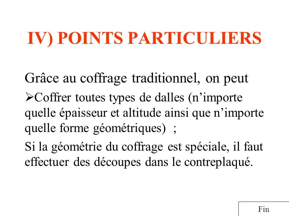 IV) POINTS PARTICULIERS