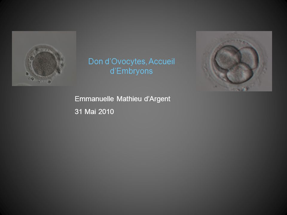 Don d'Ovocytes, Accueil d'Embryons