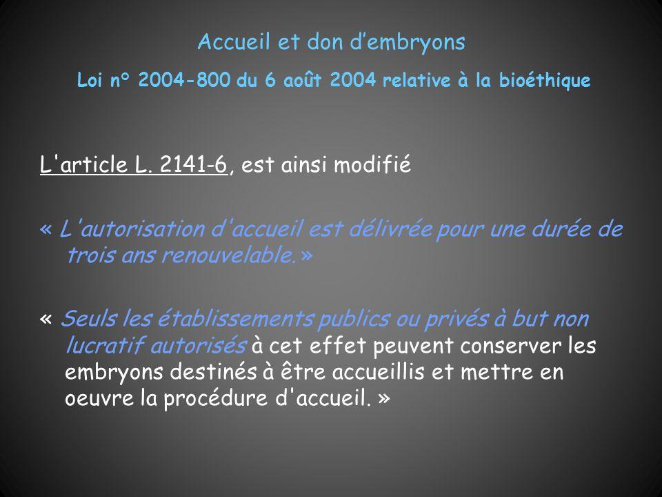 Accueil et don d'embryons Loi n° 2004-800 du 6 août 2004 relative à la bioéthique