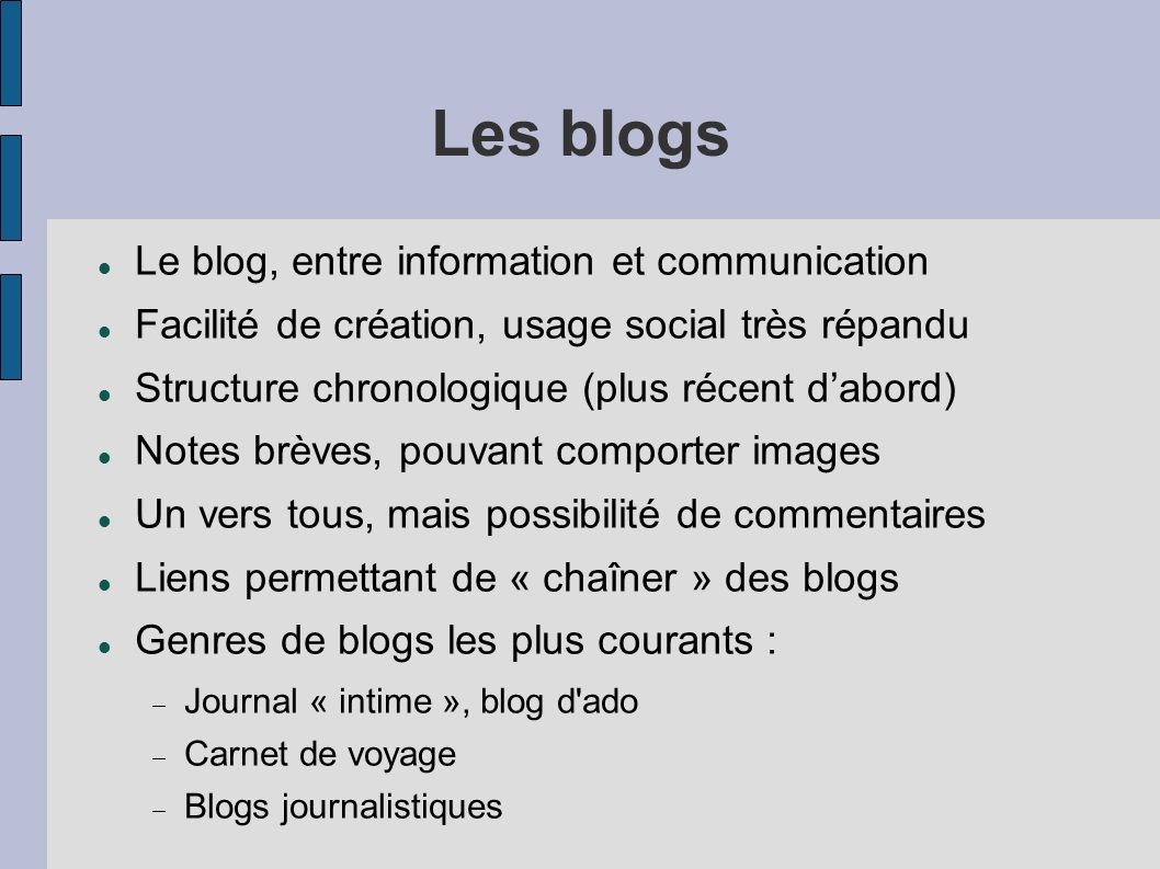 Les blogs Le blog, entre information et communication