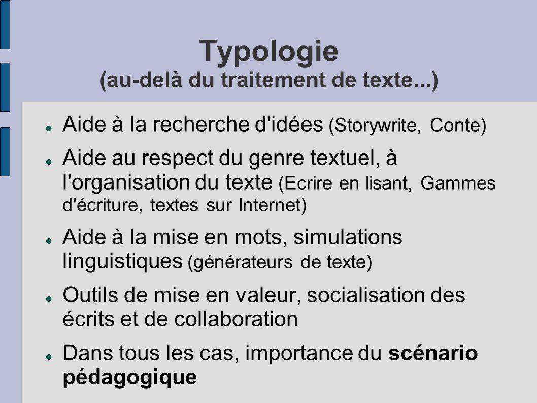 Typologie (au-delà du traitement de texte...)