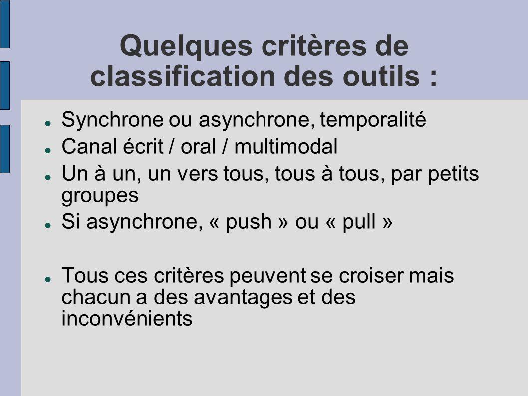 Quelques critères de classification des outils :