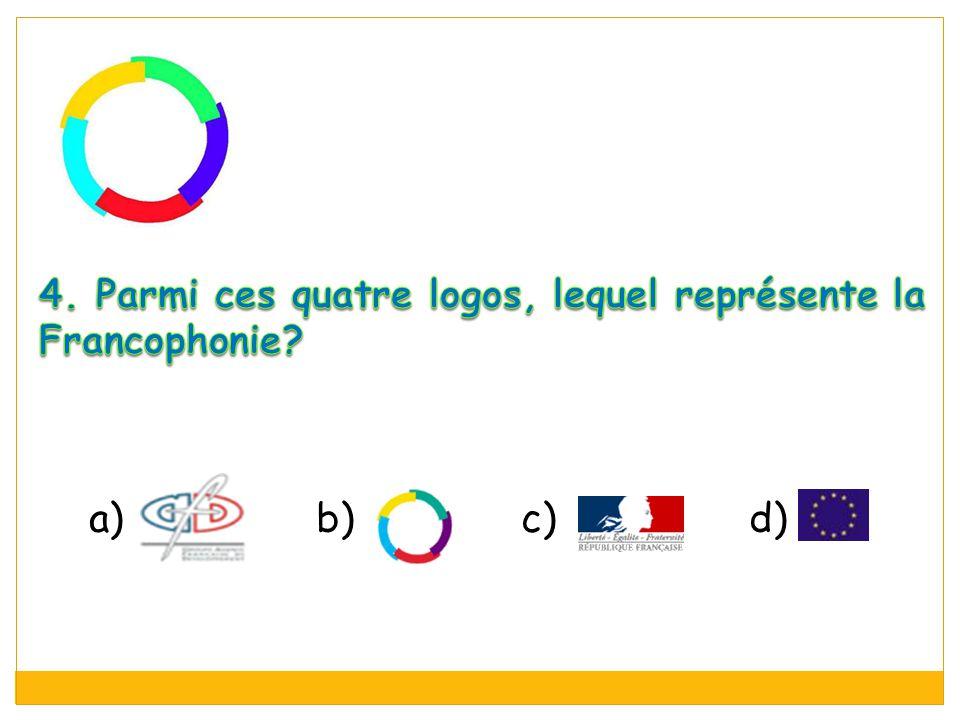 4. Parmi ces quatre logos, lequel représente la Francophonie