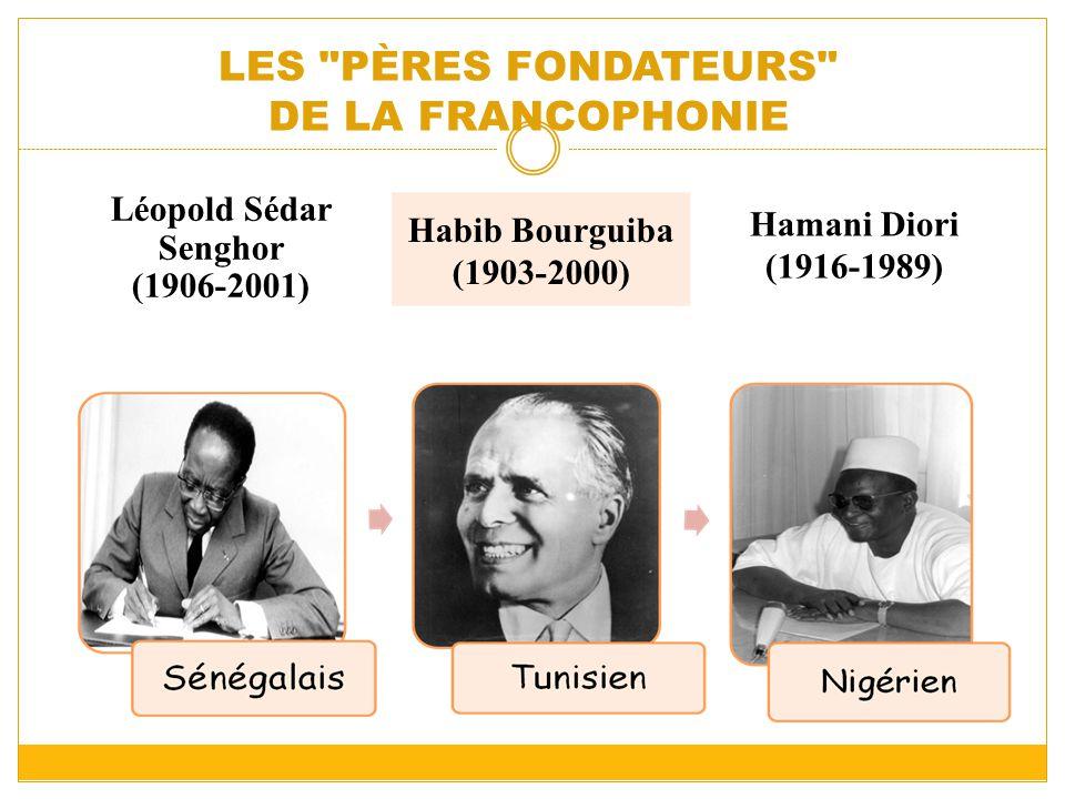 LES PÈRES FONDATEURS DE LA FRANCOPHONIE