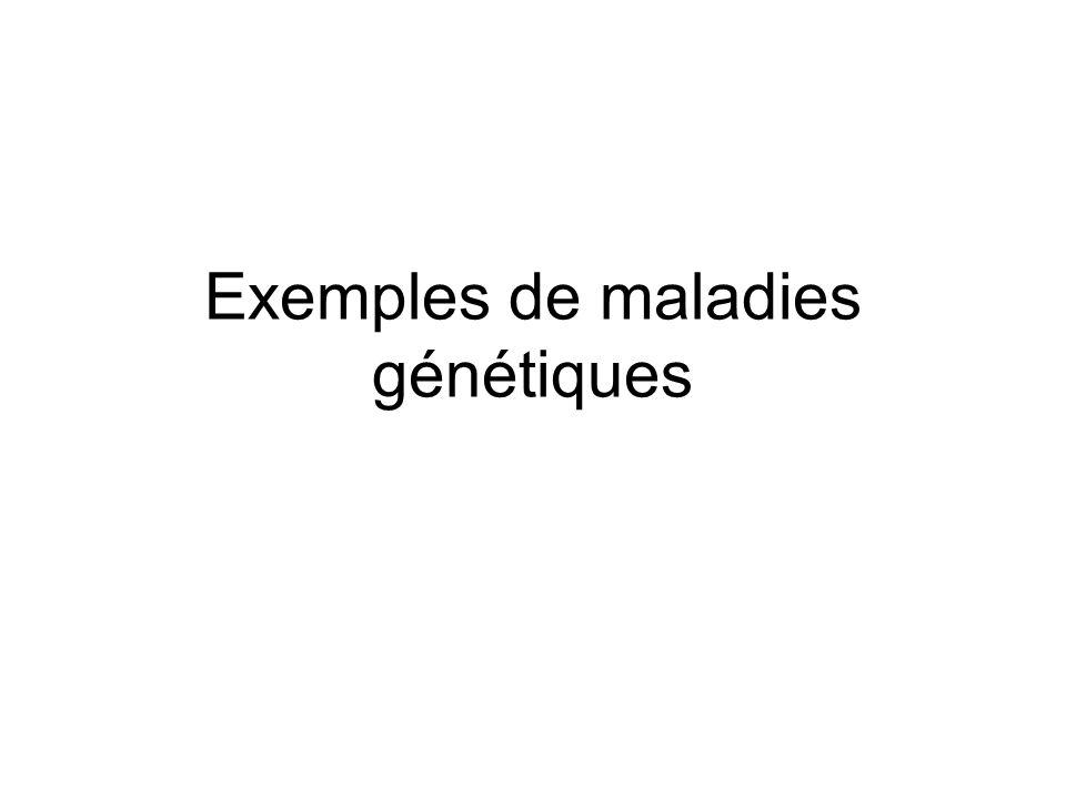 Exemples de maladies génétiques