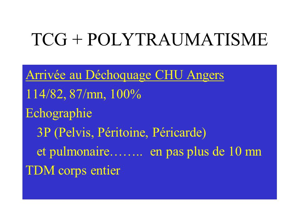 TCG + POLYTRAUMATISME Arrivée au Déchoquage CHU Angers