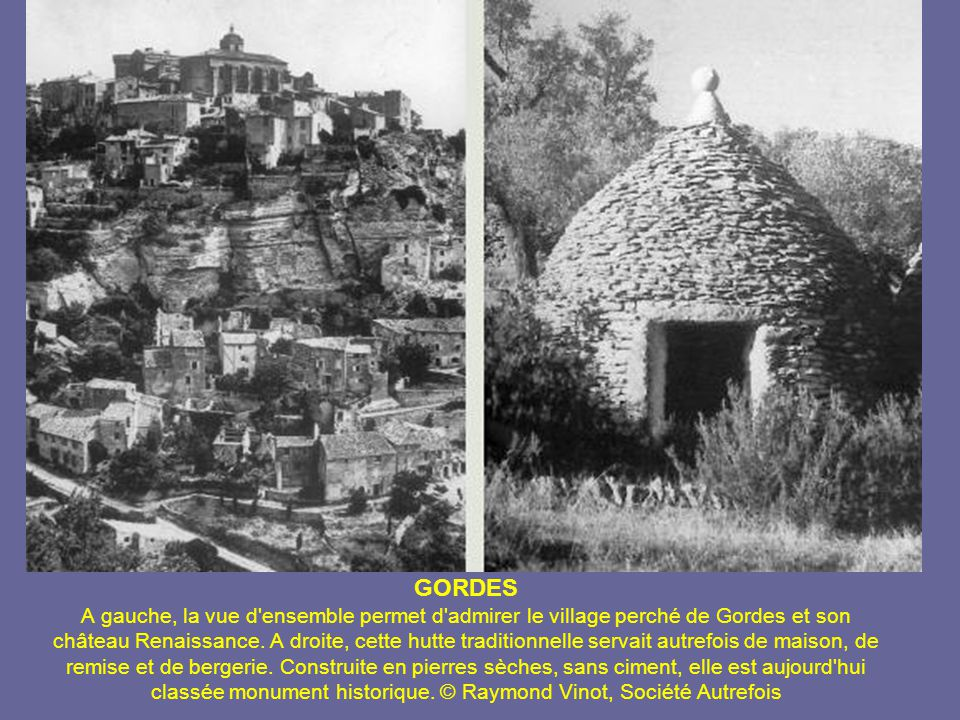 GORDES A gauche, la vue d ensemble permet d admirer le village perché de Gordes et son château Renaissance.