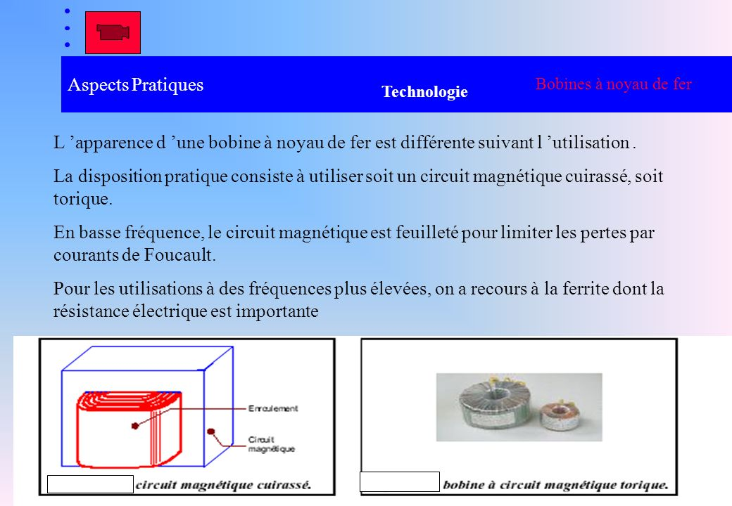 Aspects Pratiques Bobines à noyau de fer. Technologie. L 'apparence d 'une bobine à noyau de fer est différente suivant l 'utilisation .