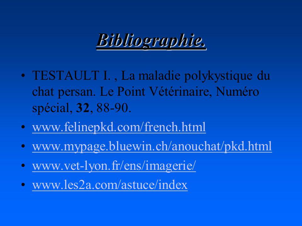 Bibliographie. TESTAULT I. , La maladie polykystique du chat persan. Le Point Vétérinaire, Numéro spécial, 32, 88-90.