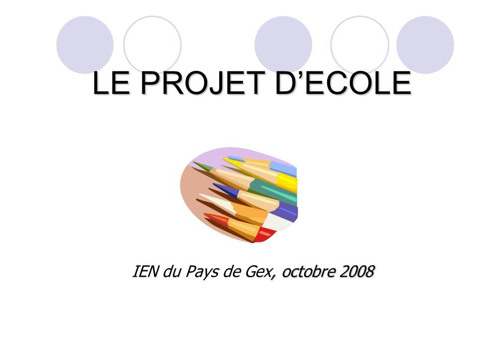 LE PROJET D'ECOLE IEN du Pays de Gex, octobre 2008