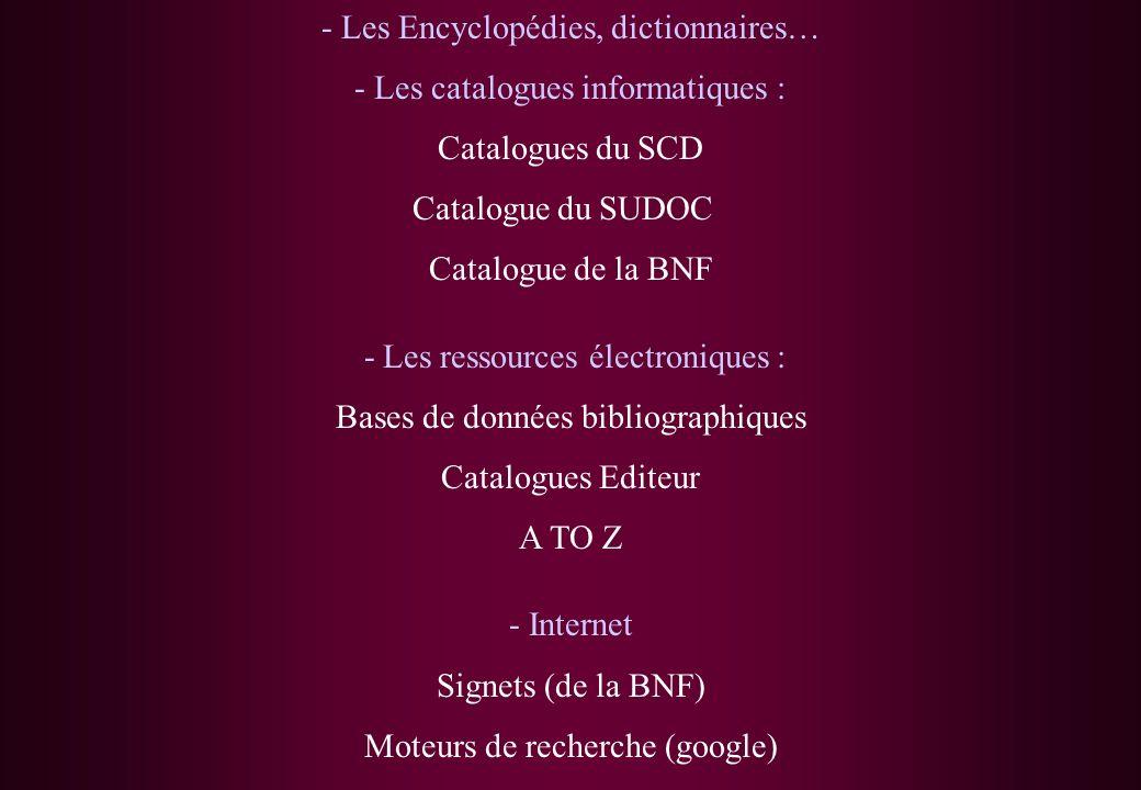 - Les Encyclopédies, dictionnaires… - Les catalogues informatiques :
