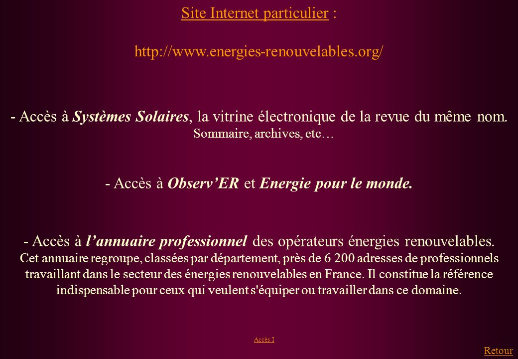 Site Internet particulier : http://www.energies-renouvelables.org/