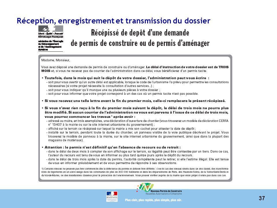 Réception, enregistrement et transmission du dossier