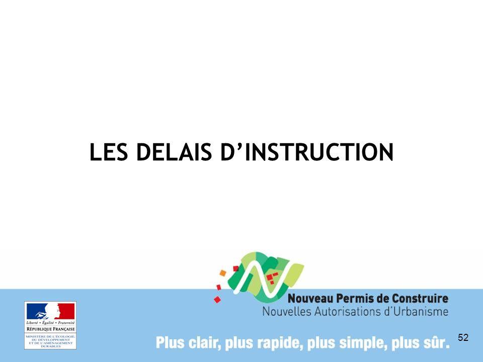 LES DELAIS D'INSTRUCTION