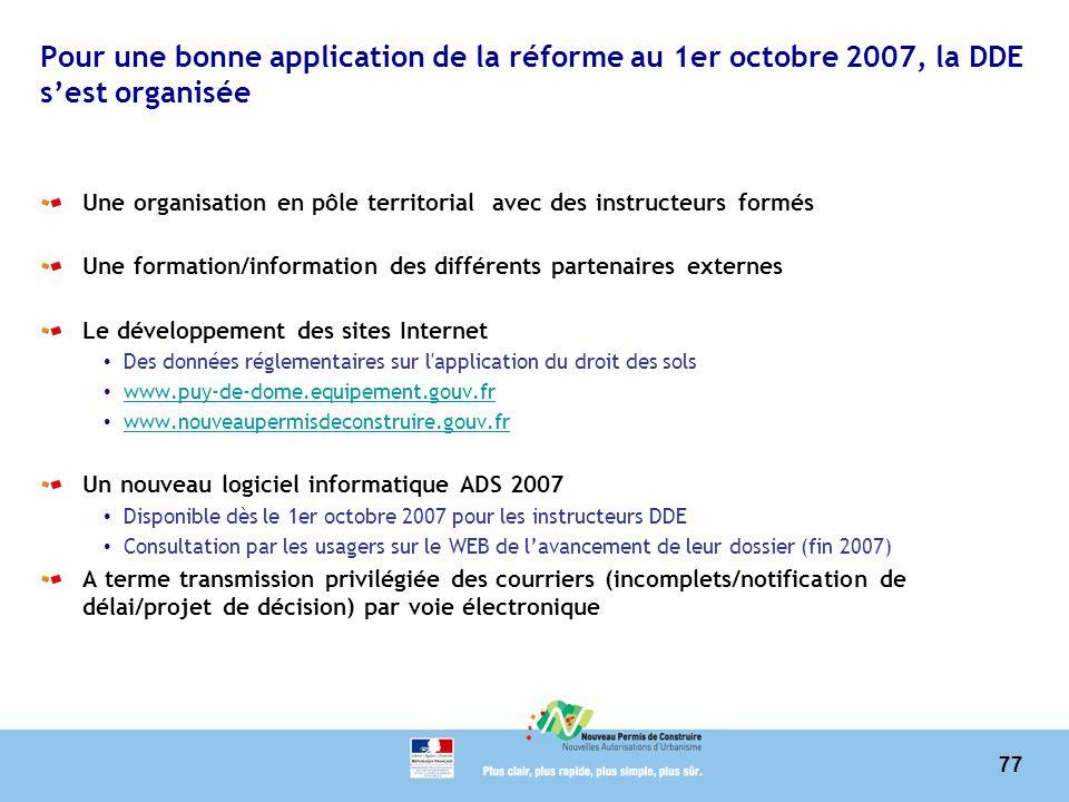 Pour une bonne application de la réforme au 1er octobre 2007, la DDE s'est organisée