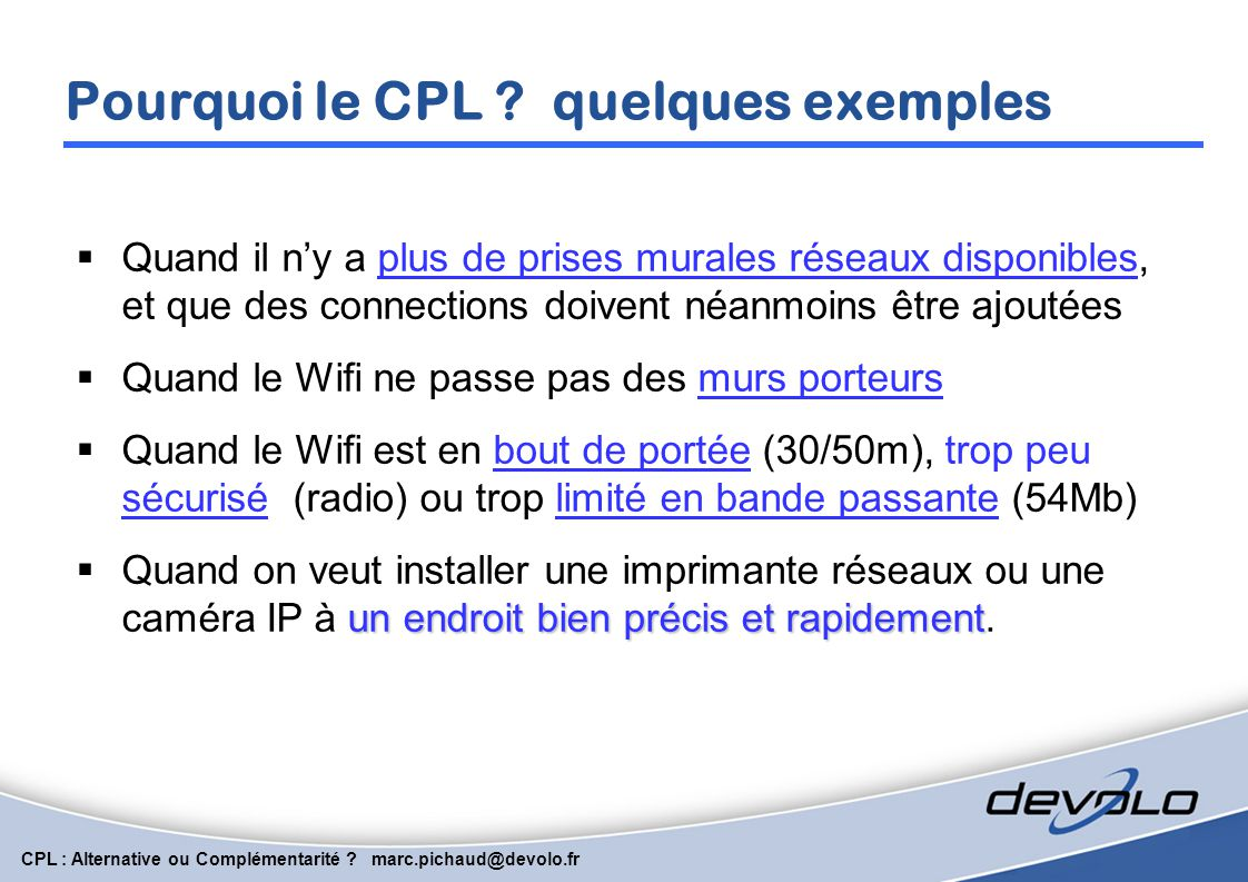 Pourquoi le CPL quelques exemples