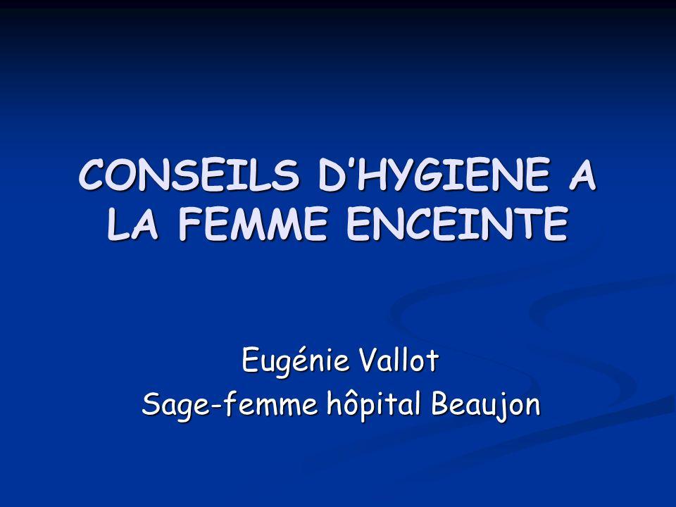 CONSEILS D'HYGIENE A LA FEMME ENCEINTE