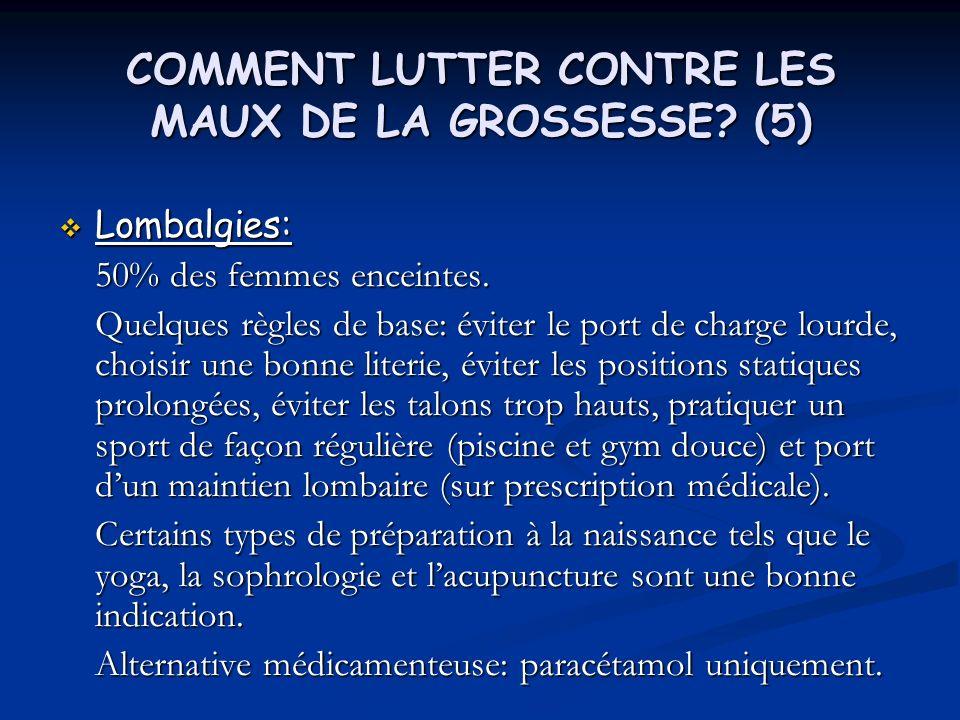 COMMENT LUTTER CONTRE LES MAUX DE LA GROSSESSE (5)