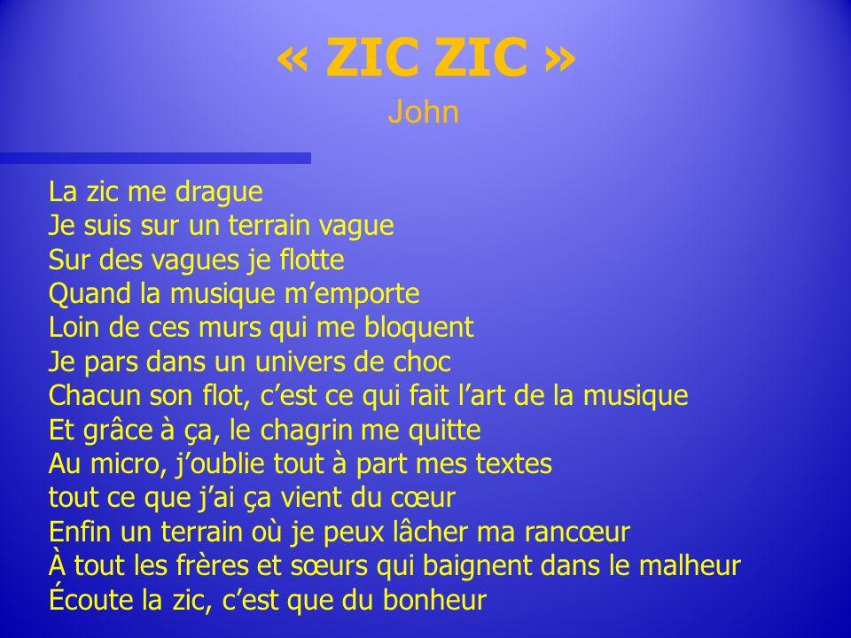 « ZIC ZIC » John La zic me drague Je suis sur un terrain vague