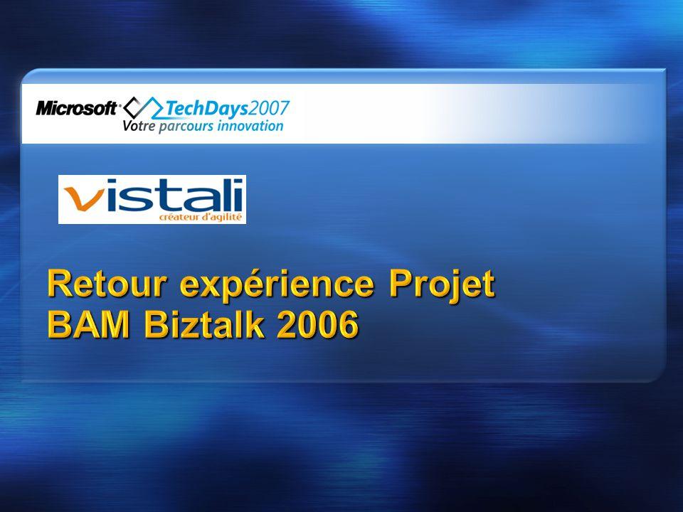 Retour expérience Projet BAM Biztalk 2006