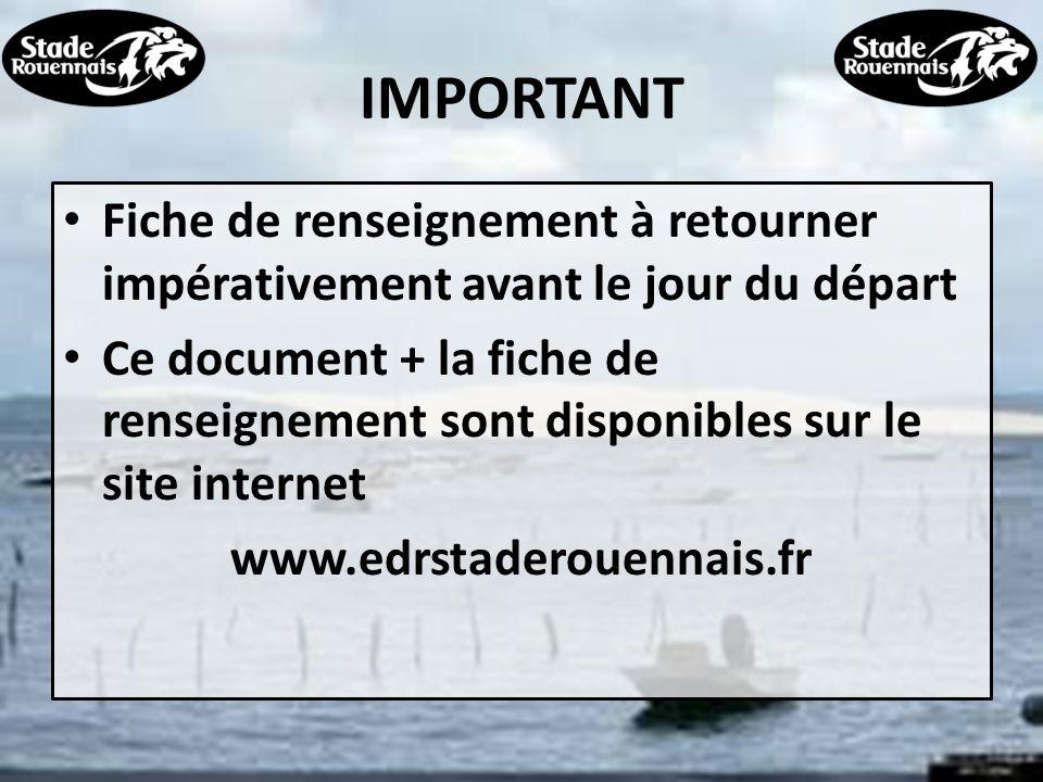 IMPORTANT Fiche de renseignement à retourner impérativement avant le jour du départ.