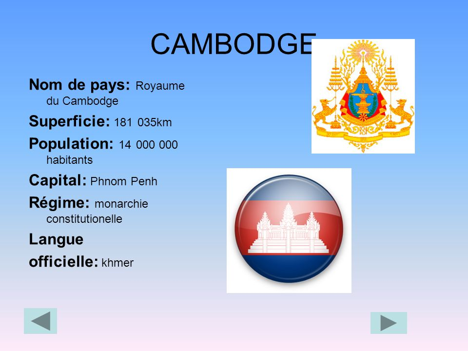 CAMBODGE Nom de pays: Royaume du Cambodge Superficie: 181 035km