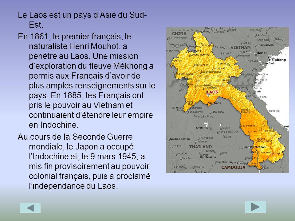 Le Laos est un pays d'Asie du Sud-Est.