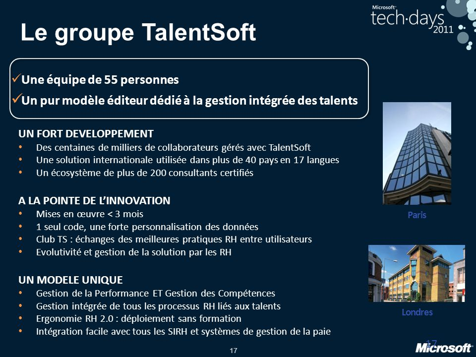Le groupe TalentSoft Une équipe de 55 personnes. Un pur modèle éditeur dédié à la gestion intégrée des talents.