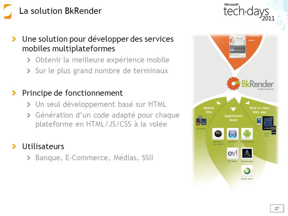 La solution BkRender Une solution pour développer des services mobiles multiplateformes. Obtenir la meilleure expérience mobile.