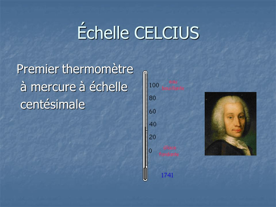 Échelle CELCIUS Premier thermomètre à mercure à échelle centésimale