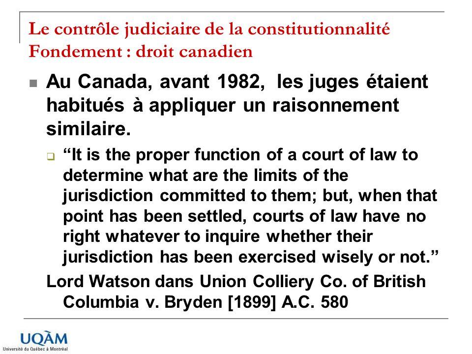 Le contrôle judiciaire de la constitutionnalité Fondement : droit canadien