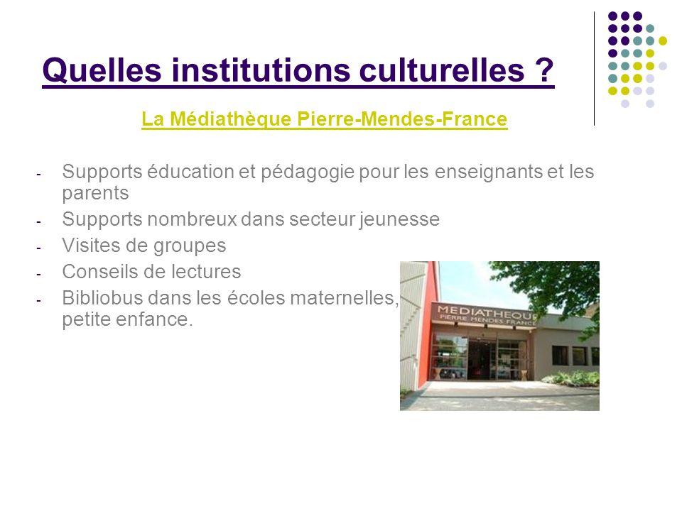 Quelles institutions culturelles