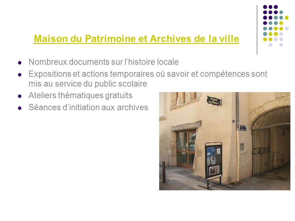 Maison du Patrimoine et Archives de la ville