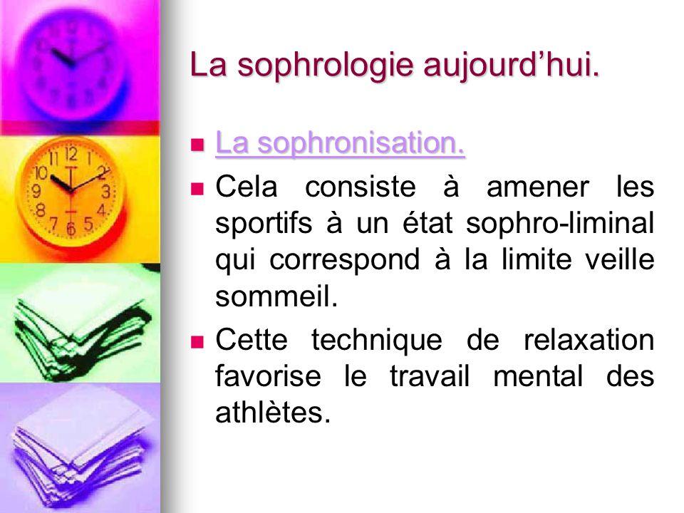 La sophrologie aujourd'hui.
