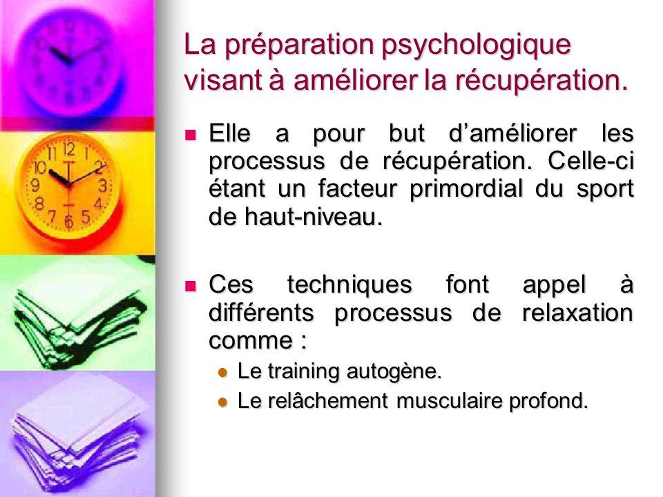 La préparation psychologique visant à améliorer la récupération.