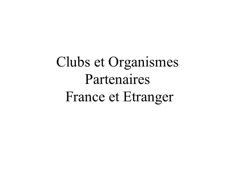 Clubs et Organismes Partenaires France et Etranger