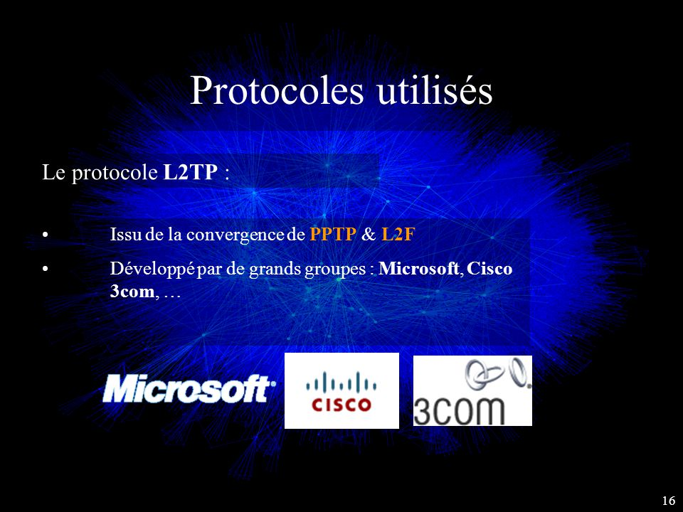 Protocoles utilisés Le protocole L2TP :