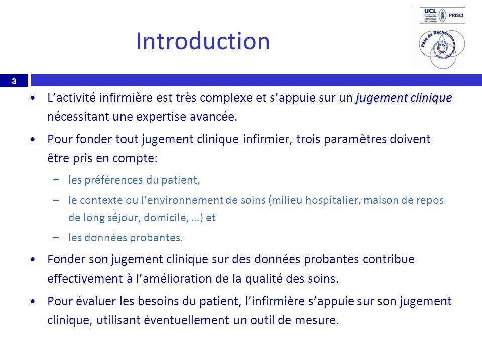 IntroductionL'activité infirmière est très complexe et s'appuie sur un jugement clinique nécessitant une expertise avancée.