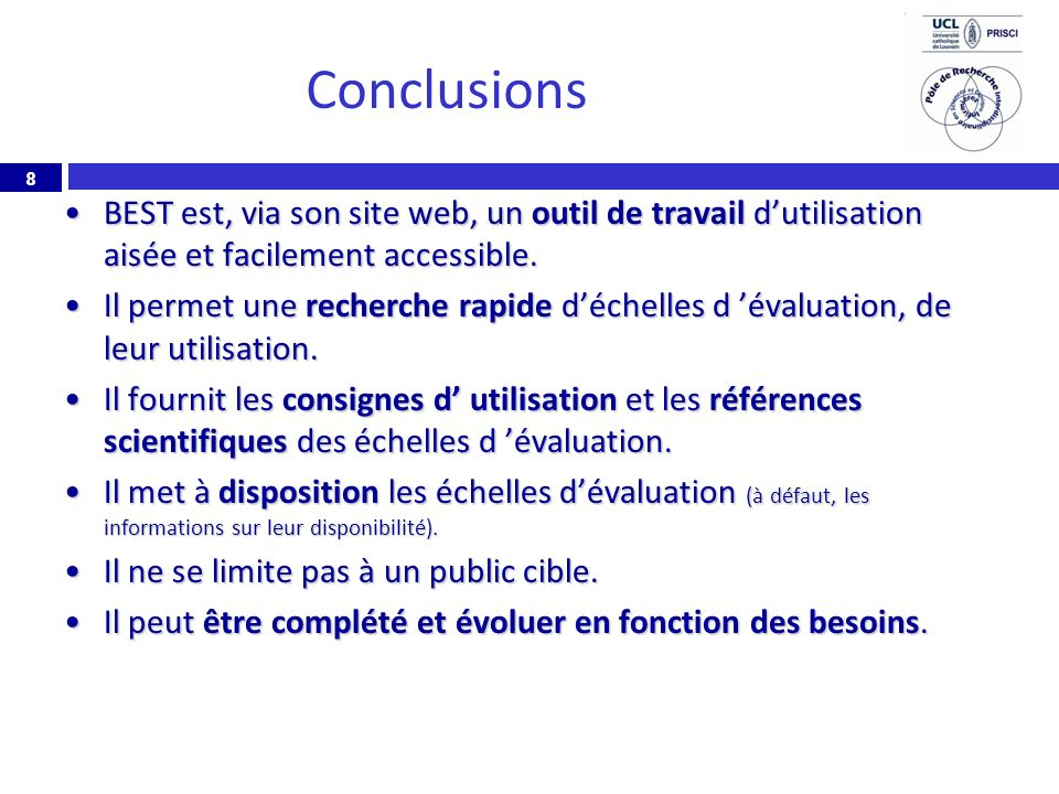 Conclusions BEST est, via son site web, un outil de travail d'utilisation aisée et facilement accessible.