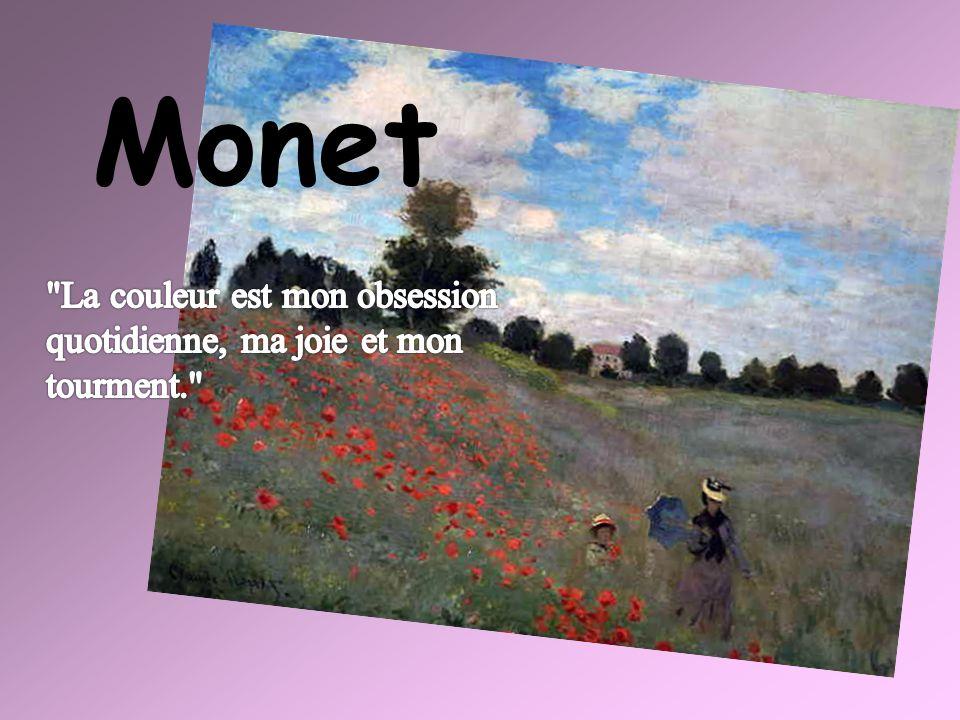 Monet La couleur est mon obsession quotidienne, ma joie et mon tourment.