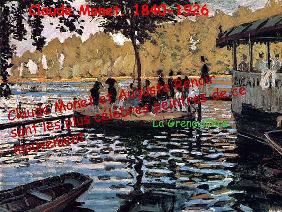 Claude Monet. 1840-1926 Les impressionnistes renouvellent les thèmes de la peinture, leurs tableaux reflètent le monde contemporain.