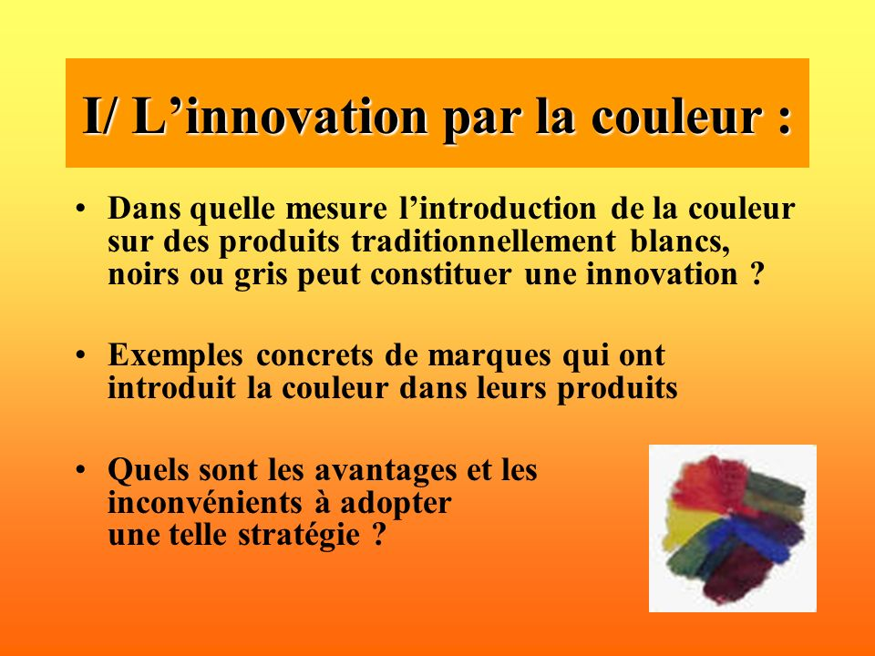 I/ L'innovation par la couleur :