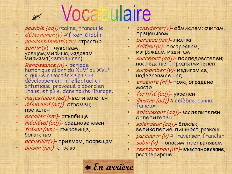  Vocabulaire  En arrière paisible (adj)≈calme, tranquille