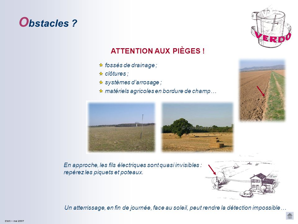 Obstacles ATTENTION AUX PIÈGES ! fossés de drainage ; clôtures ;