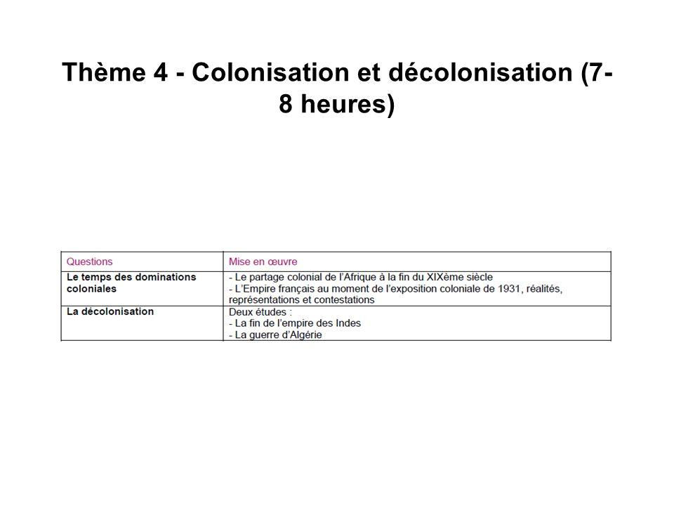 Thème 4 - Colonisation et décolonisation (7-8 heures)