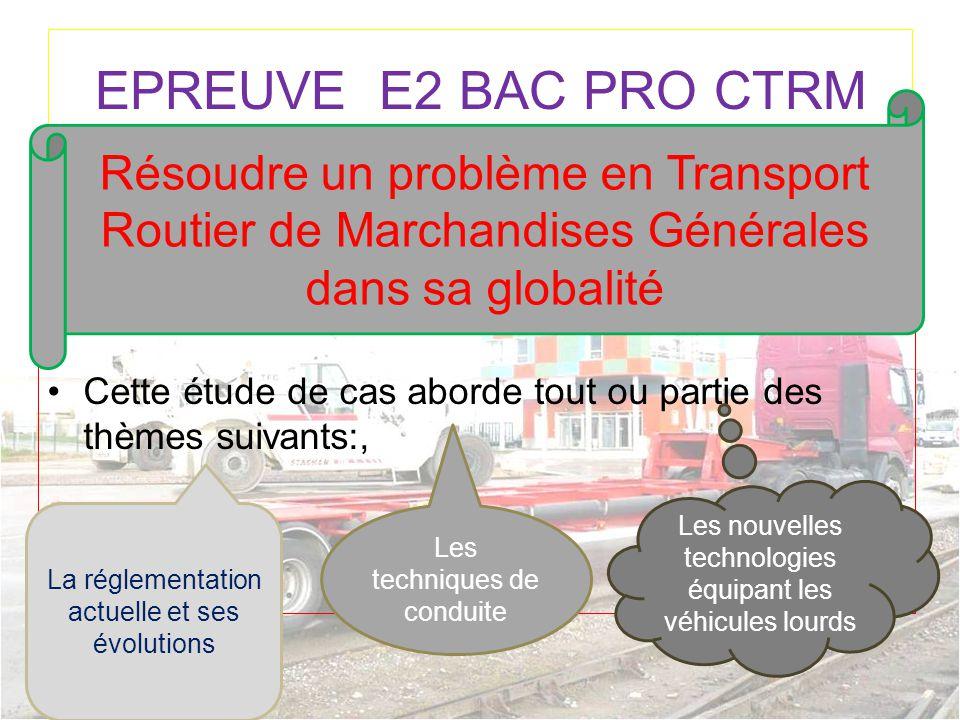 EPREUVE E2 BAC PRO CTRM Résoudre un problème en Transport Routier de Marchandises Générales dans sa globalité.