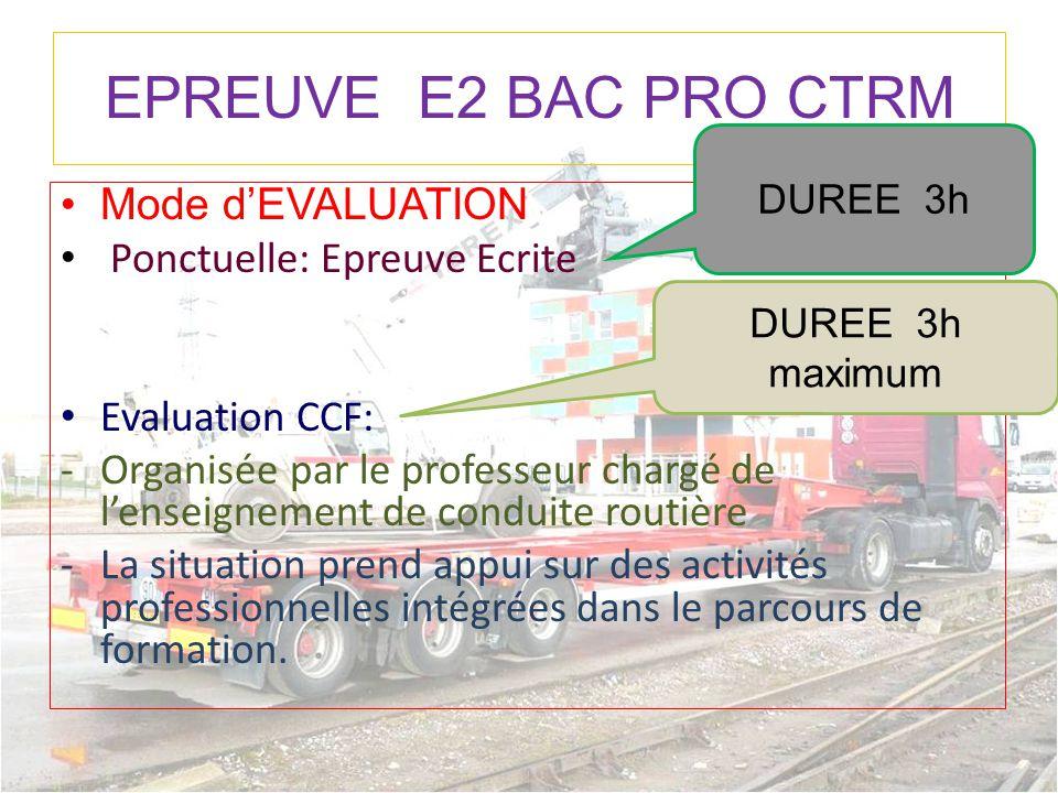 EPREUVE E2 BAC PRO CTRM Mode d'EVALUATION Ponctuelle: Epreuve Ecrite
