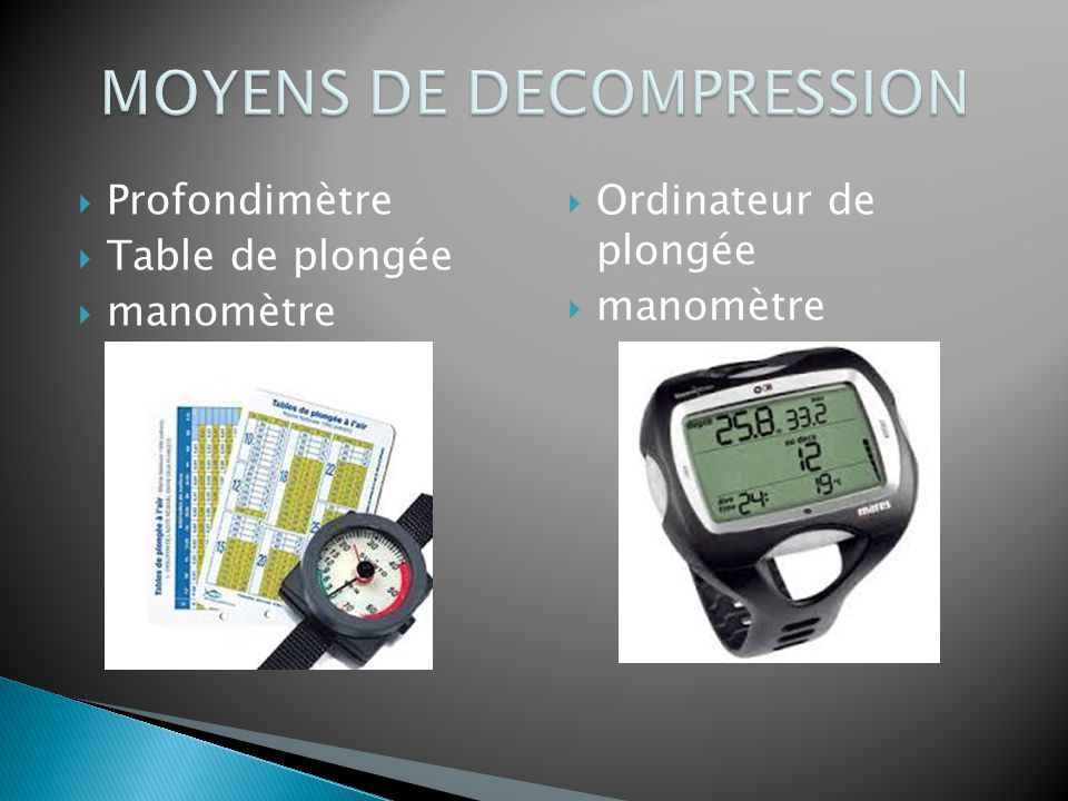 MOYENS DE DECOMPRESSION