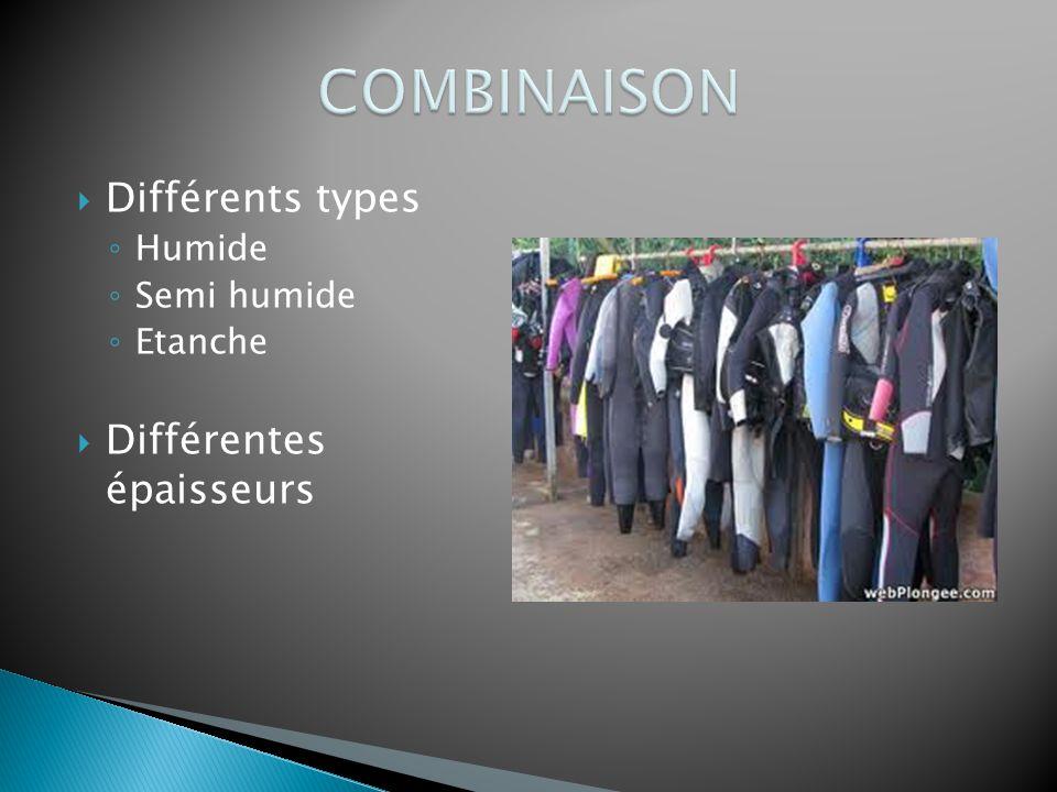 COMBINAISON Différents types Différentes épaisseurs Humide Semi humide