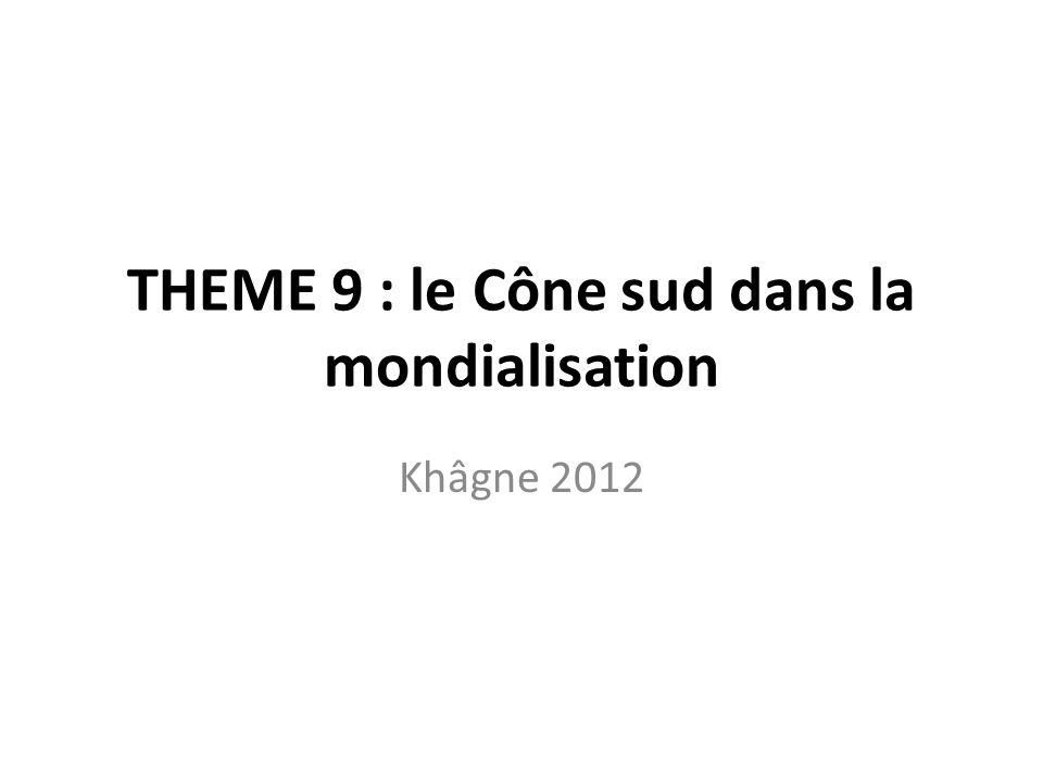 THEME 9 : le Cône sud dans la mondialisation
